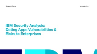 Report ibm security analysis  dating apps vulnerabilities and risks to enterprises.pdf thumb rect large320x180