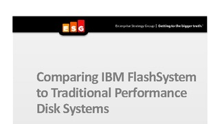 Report esg comparing ibm flashsystems to traditional performance disk systems.pdf thumb rect large320x180