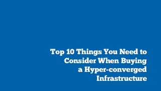 White paper top 10 things to consider when buying a hyper converged infrastructure.pdf thumb rect large320x180