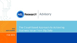 451 research the cloud based approach to achieving business value from big data.pdf thumb rect large320x180