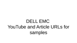 Dell emc youtube   article samples urls.pptx thumb rect large320x180