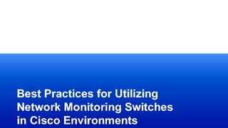 Ema best practices for utilizing network monitoring switches in cisco environments wp.pdf thumb rect large320x180