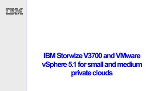 Ibm storwize v3700 and vmware vsphere 5.1 for small and medium private clouds.pdf thumb rect large320x180